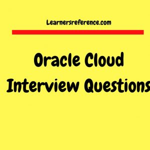 Oracle Cloud Interview Questions